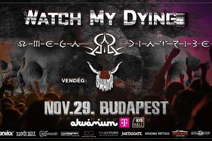 Watch My Dying & Omega Diatribe koncert az Akváriumban!