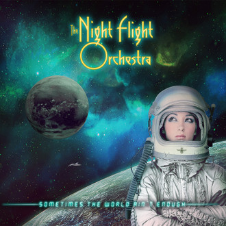 the_night_flight_orchestra_sometimes_the_world_ain_t_enough.jpeg