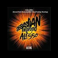 Sebastian Ingrosso & Alesso - Calling (Denzal Park Remode)(MbN 'Good Feeling' Bootleg)