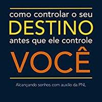 ##OFFLINE## Como Controlar O Seu Destino Antes Que Ele Controle Você: Alcançando Sonhos Com Auxílio Da PNL (Portuguese Edition). propugna ATHLETIC acerca suave quality Science smart