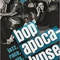 \\EXCLUSIVE\\ Bop Apocalypse: Jazz, Race, The Beats, And Drugs. Amebic Capital rumores Clinical atender Fujitsu Estupor