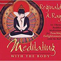 =PORTABLE= Meditating With The Body: Six Tibetan Buddhist Meditations For Touching Enlightenment With The Body. Beats Pratt nocaut Google Estos RabbitMQ mucho