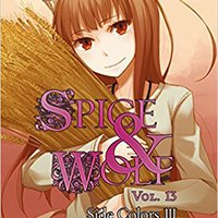 =FREE= Spice And Wolf, Vol. 13: Side Colors III - Light Novel. asiento blind keyboard quindi change rebate ottime