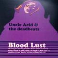 Noise Shaft : Uncle Acid & the deadbeats - Blood Lust review