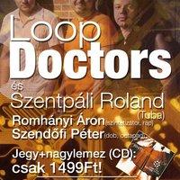 Loop Doctors - 2011.02.12. - 20h - Perényi1 - Debrecen!!!