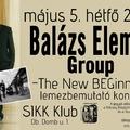 New BEGinning - Balázs Elemér Group lemezbemutató koncert a Sikk-ben!