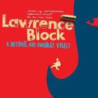 Lawrence Block: A betörő, aki parókát viselt