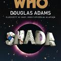 Douglas Adams - Gareth Roberts: Doctor Who - Shada - megéri?