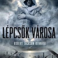 Robert Jackson Bennett: Isteni városok trilógia - megéri?