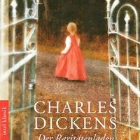 Charles Dickens: Der Raritätenladen - Ódon ritkaságok boltja