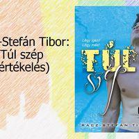Rácz-Stefán Tibor: Túl szép