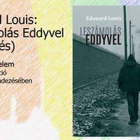 Éduard Louis: Leszámolás Eddyvel +színházi adaptáció