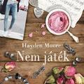 Hayden Moore: Nem játék