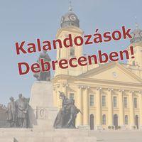 Kalandozások Debrecenben!