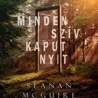Alternatív fülszöveg: Seanan McGuire: Minden szív kaput nyit