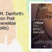 Emily M. Danforth: Cameron Post rossz nevelése