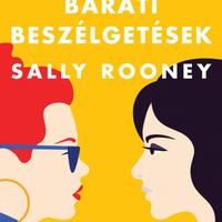 Alternatív fülszöveg: Sally Rooney: Baráti beszélgetések