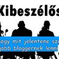 Kibeszélős #10: Mostantól jobban akarok jobb blogger lenni