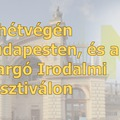 Mesélős: A hétvégém Budapesten, és a Margó Irodalmi Fesztiválon