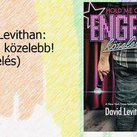 David Levithan: Hold me Closer - Engedj közelebb!