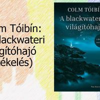 Colm Tóibín: A blackwateri világítóhajó
