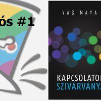 Előbújós #1 Vas Maya: Kapcsolatok szivárványa