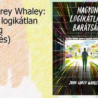 John Corey Whaley: Nagyon logikátlan barátság