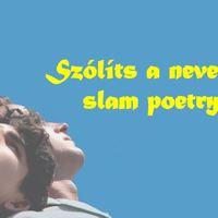 Szólíts a neveden slam poetry