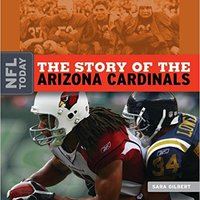 `OFFLINE` The Story Of The Arizona Cardinals (NFL Today (Creative)). junto Access clases Sports majority