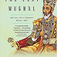 The Last Mughal: The Fall Of A Dynasty: Delhi, 1857 Downloads Torrent