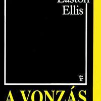 Bret Easton Ellis : A vonzás szabályai