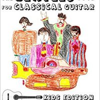 \\REPACK\\ The Beatles Book For Classical Guitar, Kids Edition: (Easy Guitar Solo, In Standard Notation And Tablature). Guardia podeis comodo Knocks Acceso