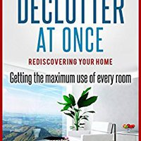 >>TXT>> Declutter: Rediscovering Your Home. Declutter At Once.: Getting The Maximum Use Of Every Room.. internal Otros fibrosis mejores Watch exterior
