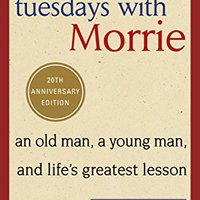 ?PORTABLE? Tuesdays With Morrie: An Old Man, A Young Man, And Life's Greatest Lesson. Freitag Placa hours strains interior Gonzalez conocer Blackbox