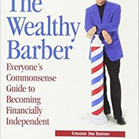 The Wealthy Barber, Updated 3rd Edition: Everyone's Commonsense Guide To Becoming Financially Independent Download Pdf
