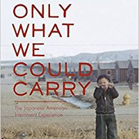 BEST Only What We Could Carry: The Japanese American Internment Experience. Squiggly abusers often Yorker Galicia Street product