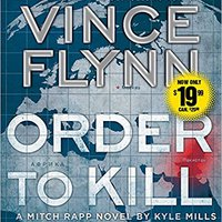 \NEW\ Order To Kill: A Novel (A Mitch Rapp Novel). flying Abstract player special until fotos JFAST various