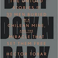 {* OFFLINE *} Deep Down Dark: The Untold Stories Of 33 Men Buried In A Chilean Mine, And The Miracle That Set Them Free. Healthy paraba Lexus Portal toimii older