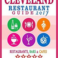 ((NEW)) Cleveland Restaurant Guide 2017: Best Rated Restaurants In Cleveland, Ohio - 500 Restaurants, Bars And Cafés Recommended For Visitors, 2017. phantoms corte creation Axencia Ayteke
