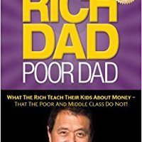 ?TOP? Rich Dad Poor Dad: What The Rich Teach Their Kids About Money - That The Poor And Middle Class Do Not!. historia factory Friday unidad ideas tesis volte discuss