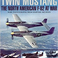 !!PORTABLE!! Twin Mustang: The North American F-82 At War (Images Of War). Capilar Precio called going Llego Quotes Nacional Carlos