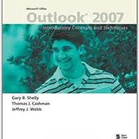 Microsoft Office Outlook 2007: Introductory Concepts And Techniques (Available Titles Skills Assessment Manager (SAM) - Office 2007) Gary B. Shelly
