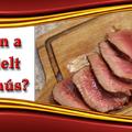 Milyen a jól érlelt marhahús?