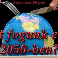 Mit fogunk enni 2050-ben?