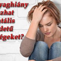 A tápanyaghiány okozhat mentális eredetű betegségeket?