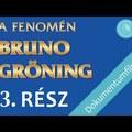 A fenomén Bruno Gröning – Dokumentumfilm – 3. rész