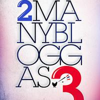2ManyBloggas3
