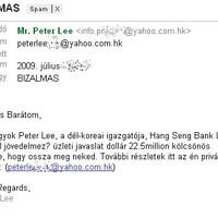 Hongkongi yahoo-s email címről 22,5 million dollárt hevenyészett magyarsággal csak úgy odaígérő dél-koreai kamubankvezér