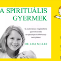 Felnőtteknek - Lisa Miller: A spirituális gyermek