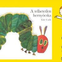 Eric Carle: A telhetetlen hernyócska